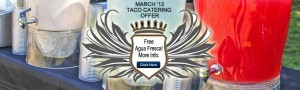 Soho Taco Gourmet Taco Cart Catering - Orange County - Los Angeles - March 2012 Offer - FREE Agua Fresca - Slide