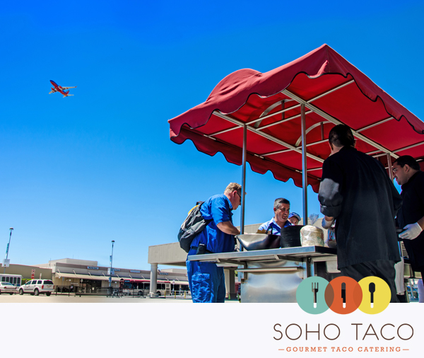 Soho Taco Gourmet Taco Catering - Southwest Airlines - Burbank - Los Angeles - CA - Main