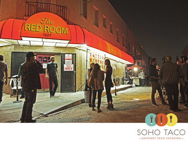 SoHo Taco Gourmet Taco Catering - The Red Room - Long Beach - Los Angeles CA