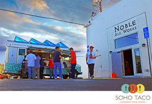 SoHo Taco Gourmet Taco Truck - Noble Ale Works - Anaheim - Orange County CA