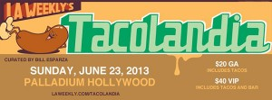 SoHo Taco Gourmet Taco Catering & Food Truck - Tacolandia - LA Weekly - Bill Esparza - Official Banner