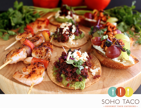 SOHO TACO Gourmet Taco Catering - Tantalizing Appetizers For A Busy Saturday - Orange County - OC