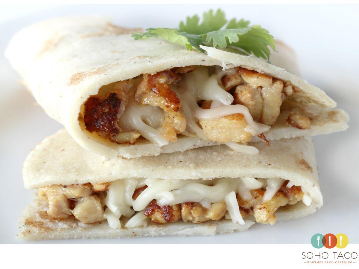 SOHO TACO Gourmet Taco Catering - Chicken Quesadilla - Pollo Asado - Orange County - OC