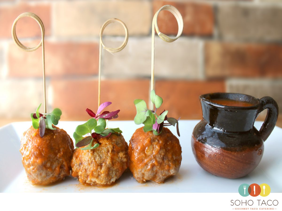 SOHO TACO Gourmet Taco Catering - Albondigas - Meatballs - Orange County - OC